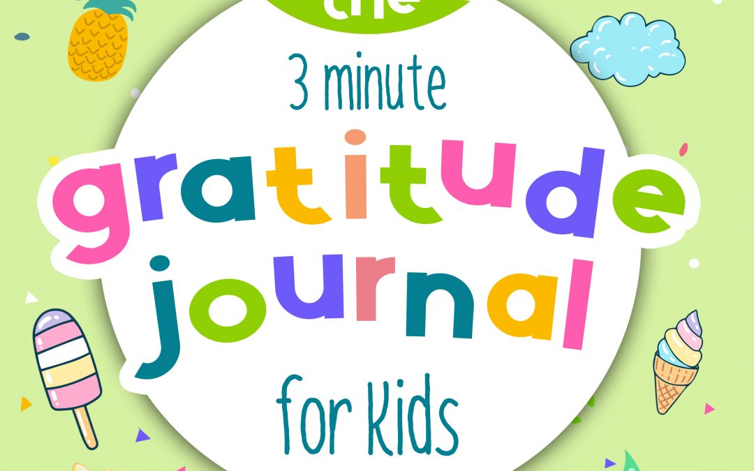 3 Minute Gratitude Journal For Kids