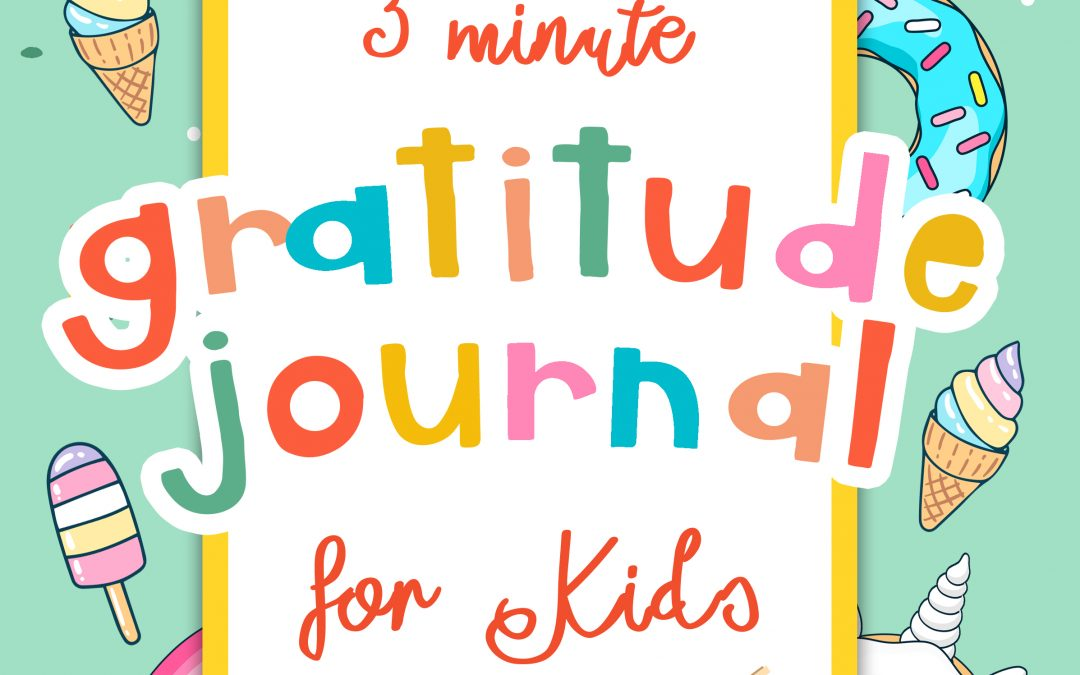 3 Minute Gratitude Journal For Kids Ariella Elsharouni